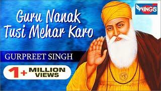 Guru Nanak Tusi Mahar Karo -Shabad Gurbani - Bhai Gurpreet Singh ( Rinku ji )