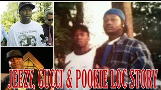 The Jeezy, Gucci Mane & Pookie Loc Story