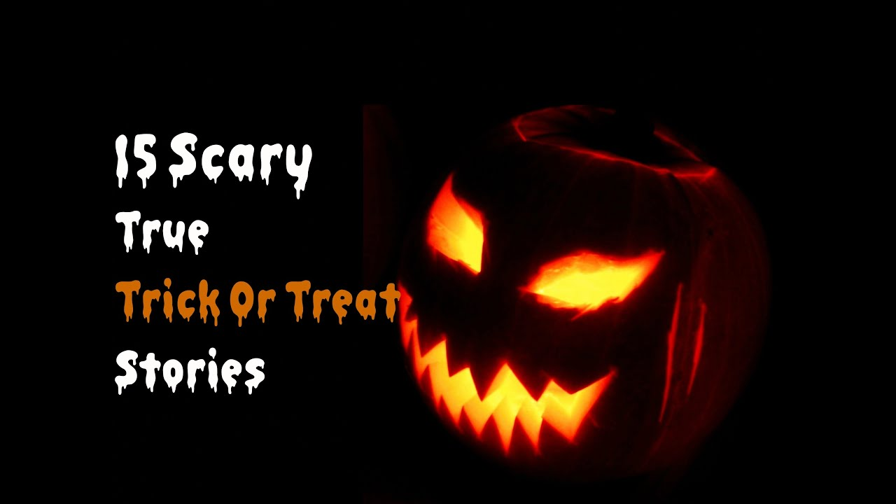 15 true scary trick or treat stories