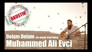 Muhammed Ali Evci - Dolanı Dolanı (AKUSTIK)