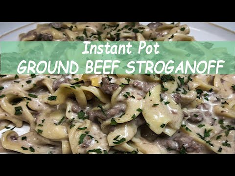 INSTANT POT GROUND BEEF STROGANOFF | SIMPLE EASY DELICIOUS