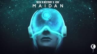 Seek N Destroy x ICHI - Maidan