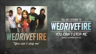 We Drive Fire - You can