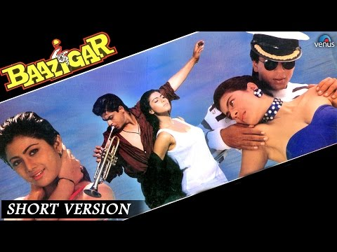 Baazigar    Short Version    Shahrukh Khan, Kajol & Shilpa Shetty thumbnail
