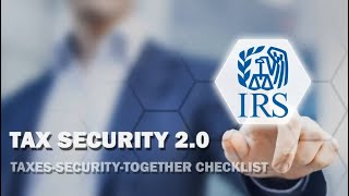 Tax Security 2.0: The Taxes-Security-Together Checklist