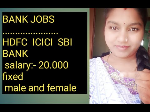 Bank Jobs Hyderabad 2020 HDFC ICICI  SBI Bank's  Salary  20,000  Male And Female Spot Joining