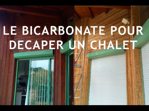 d capage chalet au bicarbonate biod gradable youtube. Black Bedroom Furniture Sets. Home Design Ideas