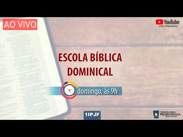 ESCOLA BÍBLICA DOMINICAL - 25/10/2020