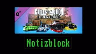 Notizblock: Design Quirks Dlc - Cities In Motion [deutsch / Hd]
