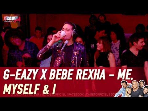 G-Eazy x Bebe Rexha - Me, Myself & I - C'Cauet sur NRJ