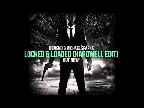 Domeno & Michael Sparks - Locked & Loaded (Hardwell Edit)