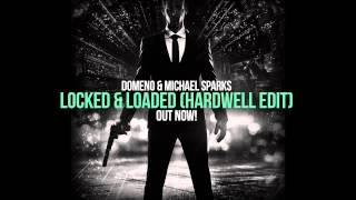 Domeno & Michael Sparks - Locked & Loaded (Hardwell Edit)