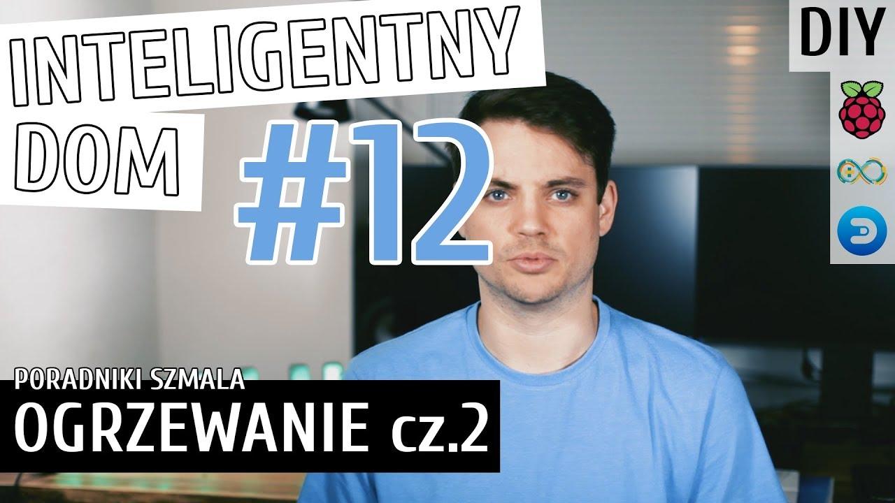 STEROWANIE OGRZEWANIEM cz.2 - PODŁOGÓWKA   Inteligentny Dom DIY #12