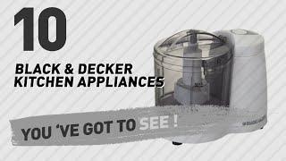 Black & Decker Kitchen Appliances // New & Popular 2017
