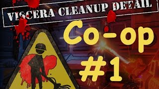 ►Viscera Cleanup Detail |Кооператив| #1