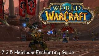 World of Warcraft - Heirloom Enchanting Guide 7.3.5