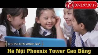 GIỚI THIỆU CHUNG CƯ HÀ NỘI PHOENIX TOWER CAO BẰNG - PHỐ KIM ĐỒNG, PHƯỜNG HỢP GIANG.