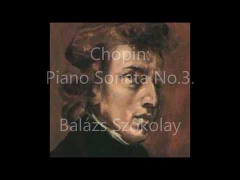 Chopin: Piano Sonata No. 3 - Balázs Szokolay