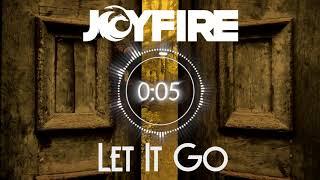 JOYFIRE - Let It Go [FREE DOWNLOAD]