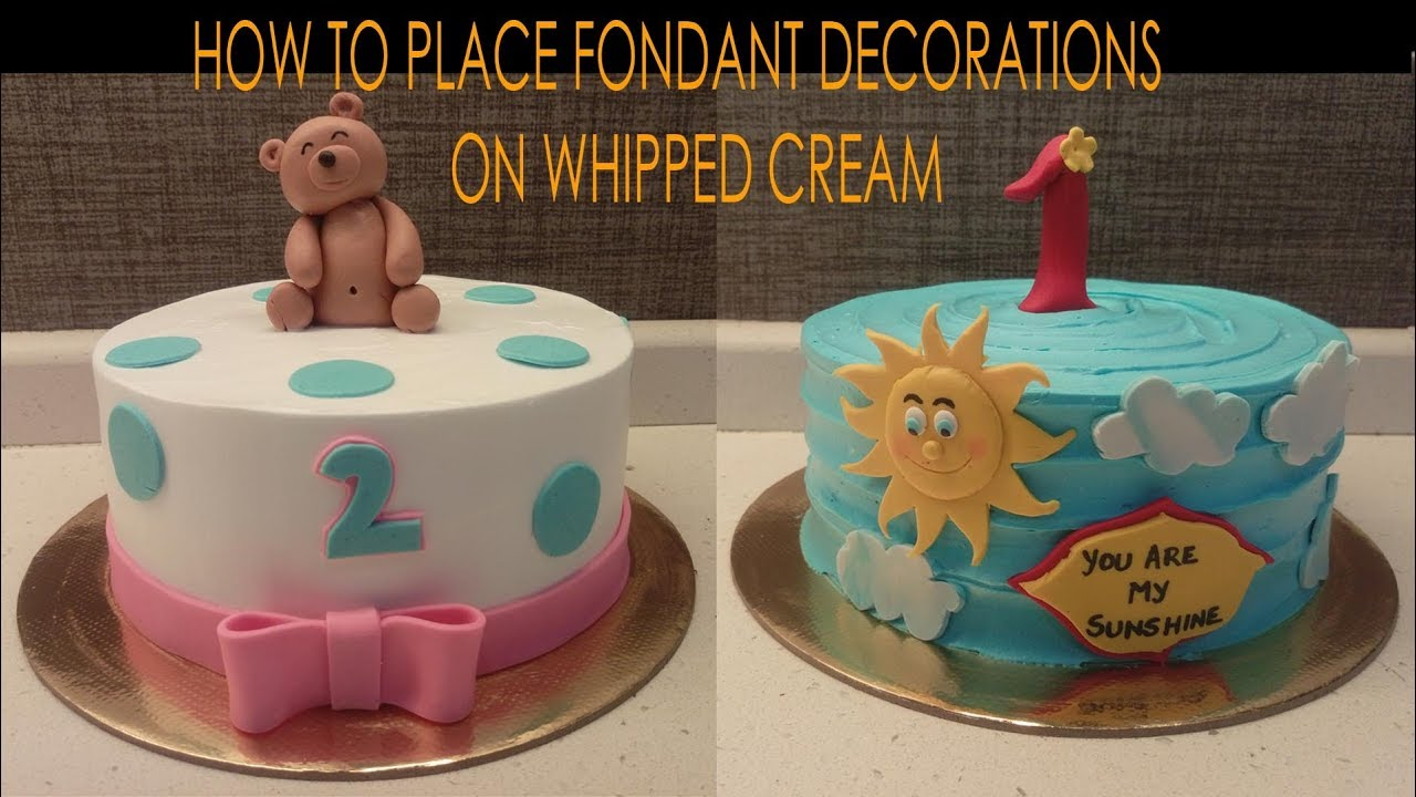 How To Place Fondant Decorations On Whipped Cream Fondant