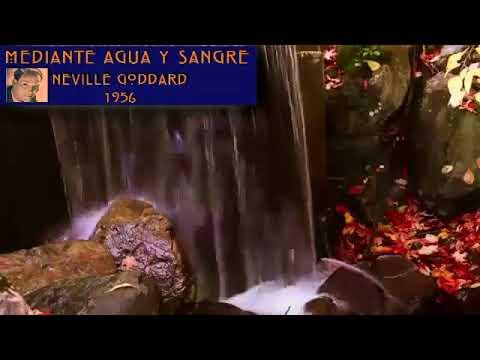 MEDIANTE AGUA Y SANGRE ( manifestar un estado invisible) - NEVILLE GODDARD