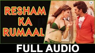 Resham Ka Rumaal - Full Audio | Great Grand Masti | Shaarib & Toshi | Riteish D | Vivek O |Aftab S |