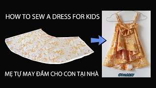 DIY | TỰ MAY ĐẦM DỰ TIỆC BÉ GÁI | cắt may đơn giản |  Sewing a dress for girls