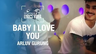 Baby I - Arluv Gurung ft. Suzie, Bidhan (COD) & Fuba Tamang - Lyrics Video | Nepali Club Pop Song