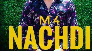 M4 NACHDI AADI FT ALVIN NEET ZEAL BOYS LATEST PUNJABI SONG 2019