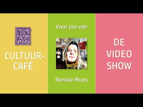 afl. 23 - week 29 - Renske Moes - CULTUURCAFÉ - DE VIDEO SHOW
