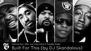🔥 Method Man, 2Pac, Ice Cube, Eazy-E, Freddie Gibbs - Built For This (by DJ Skandalous) NEW 2017 HD