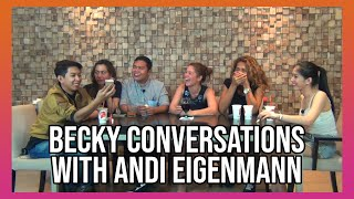 BECKY CONVERSATIONS WITH ANDI EIGENMANN!
