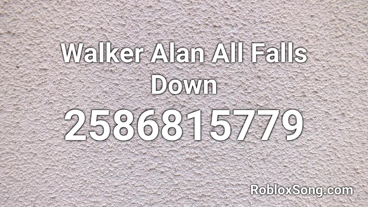 Walker Alan All Falls Down Roblox Id Music Code Youtube