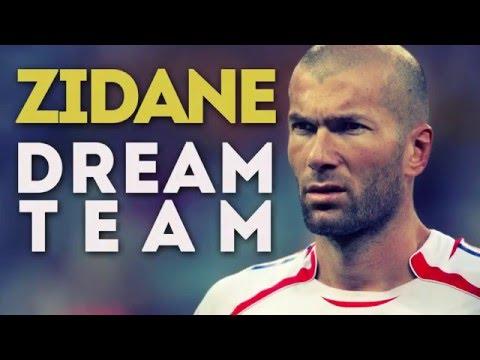 La Dream Team de Zinedine Zidane