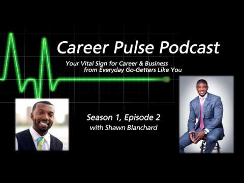 Career Pulse Podcast - Ep. 2 - Shawn Blanchard