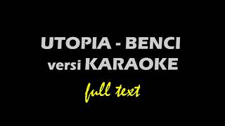 Utopia Karaoke Benci  Vesion full text