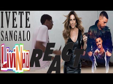 REACT : Ivete Sangalo - Cheguei Pra Te Amar ft MC Livinho  IveteSangaloVEVO React