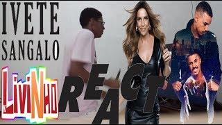 Baixar REACT : Ivete Sangalo - Cheguei Pra Te Amar ft. MC Livinho ( IveteSangaloVEVO) React