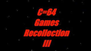 C64 Games recollection III