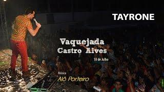 Tayrone - Alô Porteiro (Castro Alves-BA) [Ao Vivo]