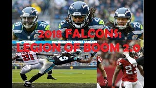 WHY THE 2018 FALCONS COULD BE  LEGION OF BOOM 2.0