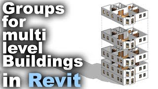 Groups for Multi-Storey Buildings in Revit Tutorial