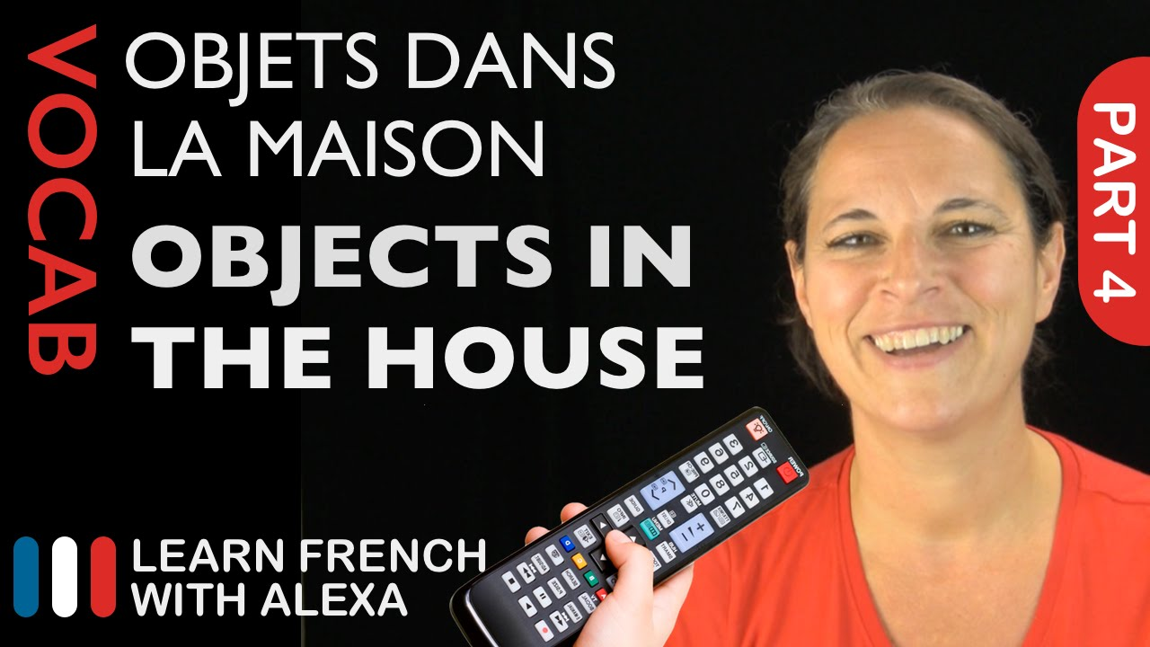 objects in the house in french (basic french vocabulary from learn . objects in the house in french (basic french vocabulary from learn frenchwith alexa)  youtube