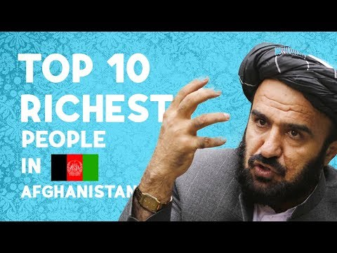 Top 10 Richest People in Afghanistan