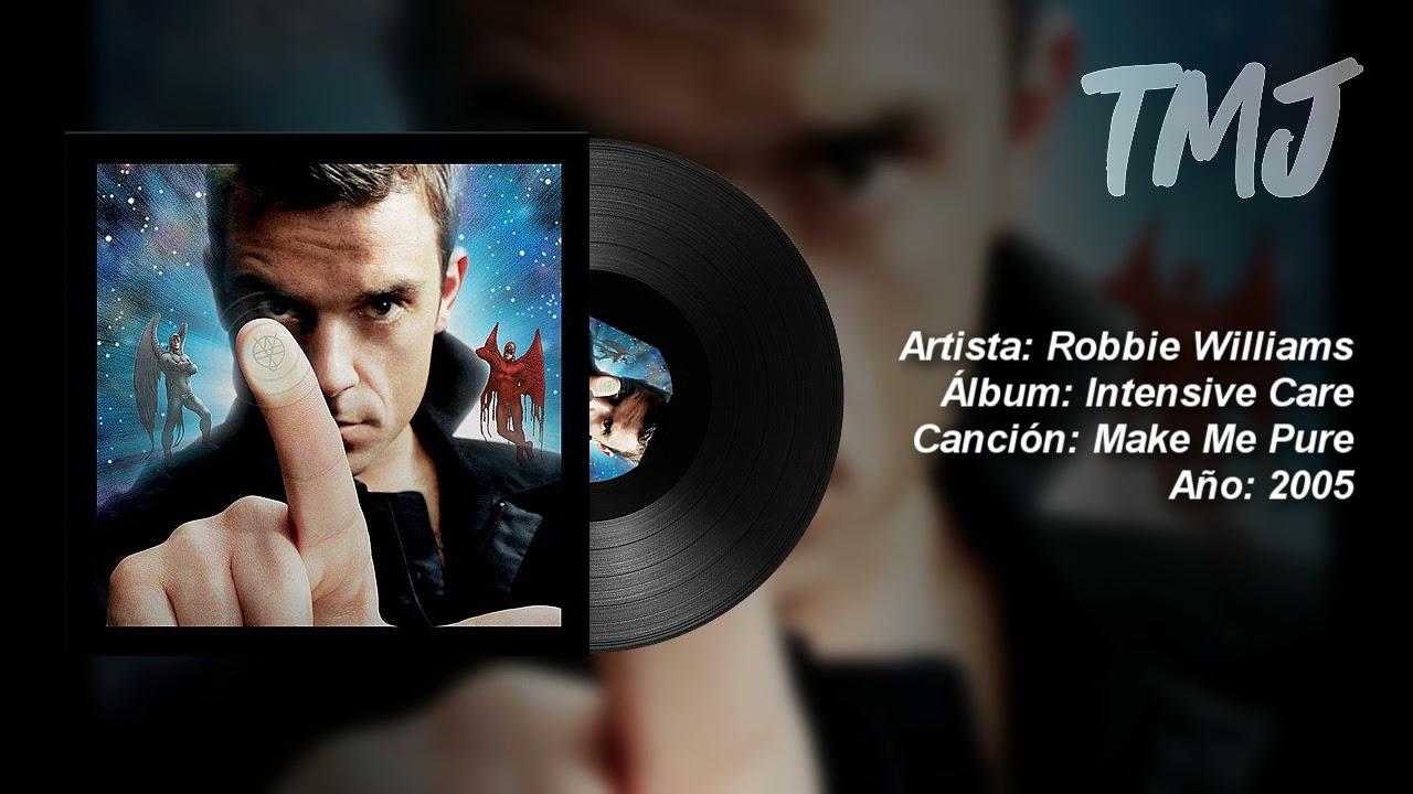 Letra Traducida Make Me Pure de Robbie Williams