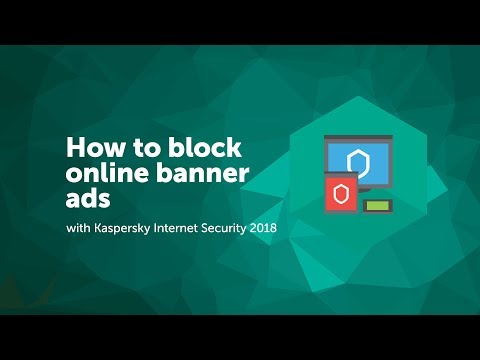 How to block online banner ads with Kaspersky Internet Security 2018