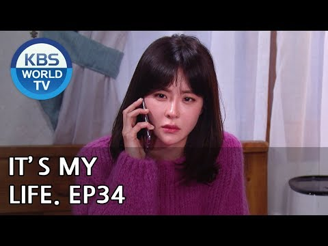 It's My Life   비켜라 운명아 - Ep.34 [SUB : ENG,CHN,IND / 2018.12.27]