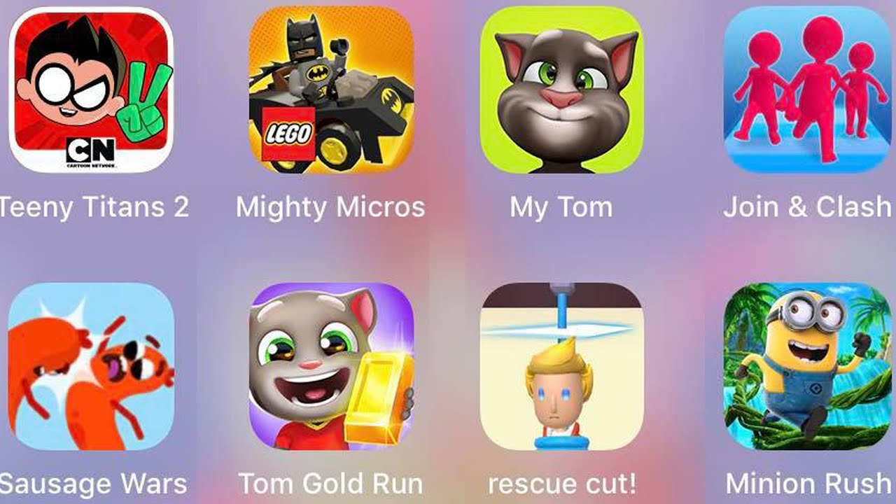 Minion Rush,Join & Clash,Rescue Cut,Tom Gold Run,Sausage Wars,Mighty Micros,My Tom,Teeny Titans 2