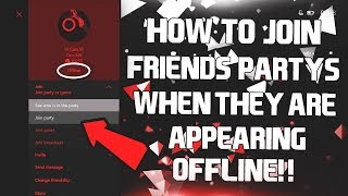 ★HOW TO JOIN FRIENDS PARTY WHEN THEY ARE APPEARING OFFLINE 2019!! *EASY TUTORIAL* (XBOX ONE)★