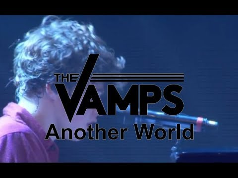 The Vamps - Another World (Live At O2 Arena)